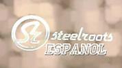 Steelroots - Español