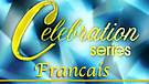 Celebration Series - Francais
