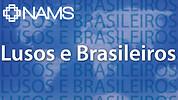 NAMS para 'Lusos e Brasileiros'
