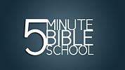 5 Minute Bible School
