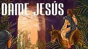 DAME JESUS