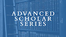Advanced Scholar Series