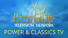 Breath of Life Experience the Power & Classics TV