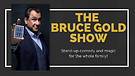 The Bruce Gold Show