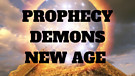 Prophecy, Demons & New Age: Training...