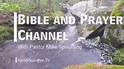 Bible & Prayer - with Pastor Mike Spaulding