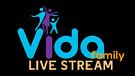 Vida Family Live Stream