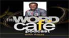THE WORD CAFE PODCAST WITH ISOBOYE AMACHREE