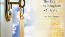 The Key to the Kingdom of Heaven by Joel Chavady...