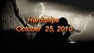 Hardships - October 25, 2010