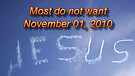 Most do not want truth - November 01, 2010