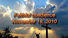 Faithful obedience - November 18, 2010