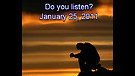 Do you listen? - January 25, 2011