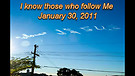 I know those who follow Me - January 30, 2011
