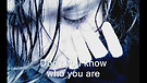 Do you know~~WHO YOU ARE