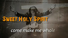 Sweet Holy Spirit