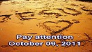 Pay attention – October 09, 2011
