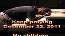 Keep praying – December 22, 2011