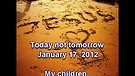 Today not tomorrow – January 17, 2012
