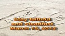 Stay faithful and steadfast – March 15, 2012