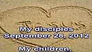 My disciples – September 28, 2012