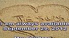 I am always available - September 29, 2012