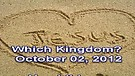 Which Kingdom? – October 02, 2012