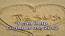 I can help – October 05, 2012