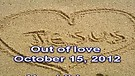 Out of love – October 15, 2012