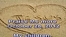 Praise Me more – October 28, 2012