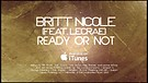 Britt Nicole - Ready or not [Lyrics] ft. Lecrae