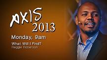 Axis 2013: Reggie Roberson - Monday Morning - 9am
