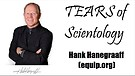 TEARS of Scientology - Hank Hanegraaff