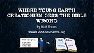 Where Young Earth Creationism Gets the Bible Wro...