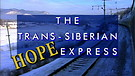 The Trans-Siberian Hope Express