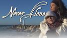 Never Alone / Trailer