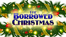 The Borrowed Christmas / Trailer