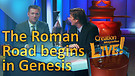 (2-01) The Roman Road begins in Genesis – (Creation Magazine LIVE!)