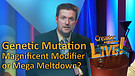 (2-03) Genetic Mutation: Magnificent Modifier or Mega Meltdown? (Creation Magazine LIVE!)