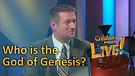 (2-13) Who is the God of Genesis? (Creation Magazine LIVE!)