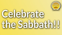 Celebrate the Sabbath!!!
