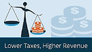 Lower Taxes, Higher Revenue