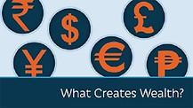 What Creates Wealth