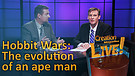 (5-15) Hobbit Wars: The evolution of an ape man
