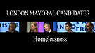 London Mayoral Candidates on Homelessness