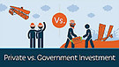 Private vs Government Investment