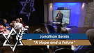 Jonathan Bernis: A Hope and a Future (Part 1) (May 2, 2016)