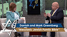 Daniah and Mark Greenberg: Messianic Jewish Family Bible (Part 2) (June 14, 2016)