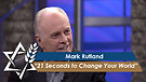 Dr. Mark Rutland: 21 Seconds to Change Your Worl...
