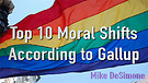 Top 10 Moral Shifts According to Gallup